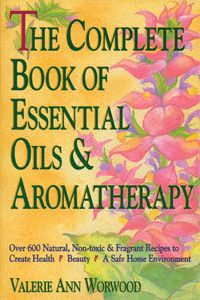Natural Healing Room - Complete Book of Essential Oils & Aromatherapy